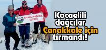 Kocaelili Dağcılar Çanakkale İçin Tırmandı!