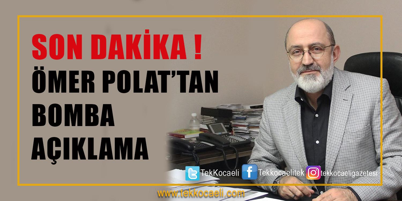 Ömer Polat'tan Flaş Açıklama
