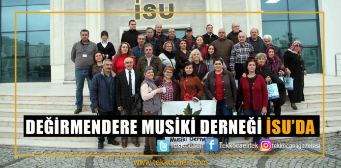 İSU, Değirmendere Musiki Derneği'ni Ağırladı