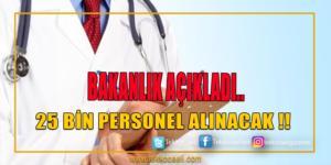 Sağlık Bakanlığı 25 Bin Personel Alacak