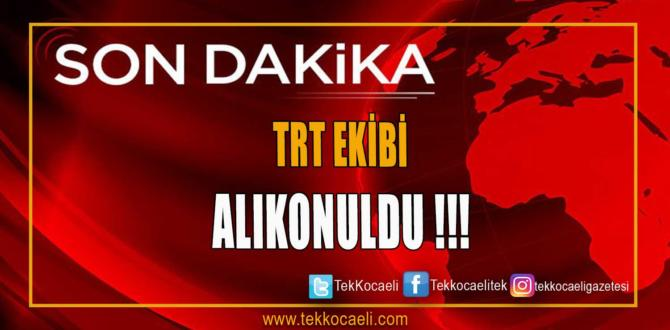 TRT Çalışanları Alıkonuldu