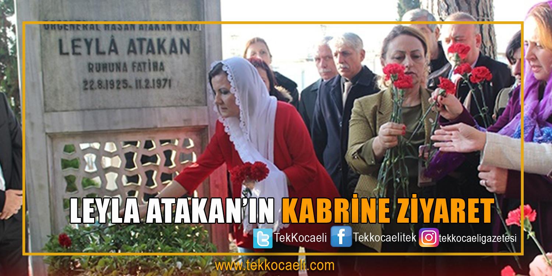 Leyla Atakan'ın Kabrini Ziyaret Etti