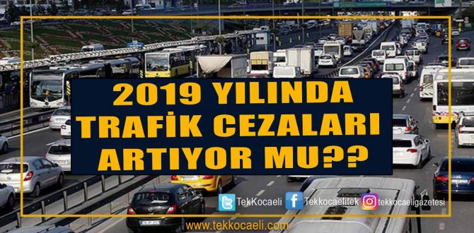 Trafik Cezaları Yeni Yılda Nasıl Olacak