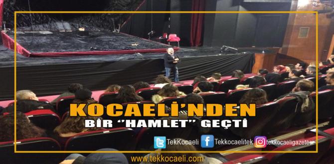 Kocaeli Şehir Tiyatroları'ndan ''Hamlet'' Geçti
