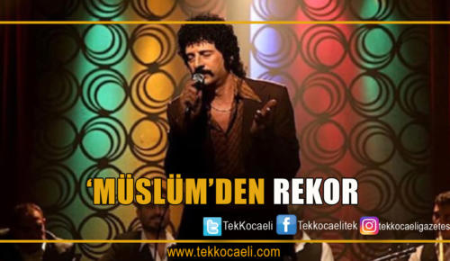 'Müslüm' Rekor Kırdı