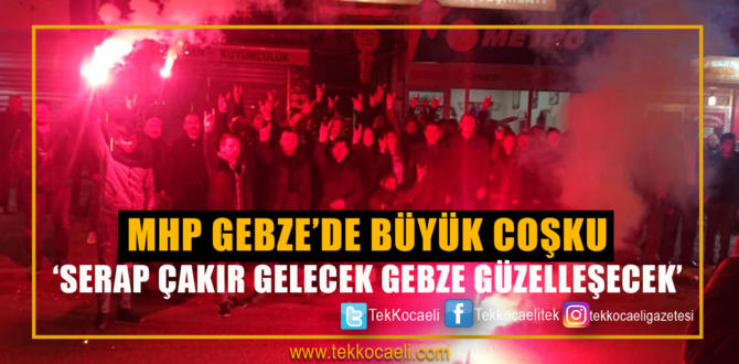 MHP Gebze'de Coştu