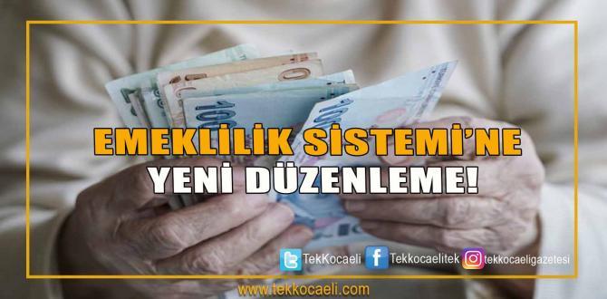 Emeklilik Sistemi'ne Yeni Düzenleme!