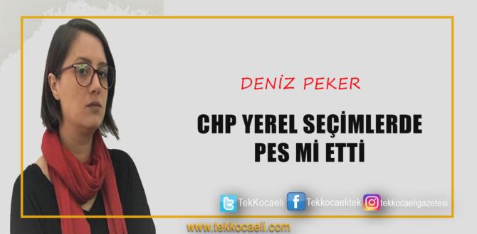 CHP YEREL SEÇİMLERDE PES Mİ ETTİ