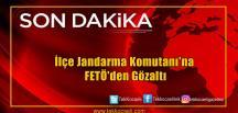 İlçe Jandarma Komutanı'na FETÖ'den Gözaltı