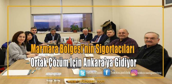 Marmara Bölgesi'nin Sigortacıları Ortak Çözüm İçin Ankara'ya Gidiyor