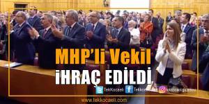 MHP'li Vekil İhraç Edildi
