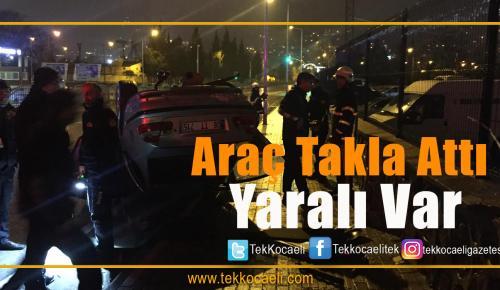 Araç Takla Attı; 1 yaralı