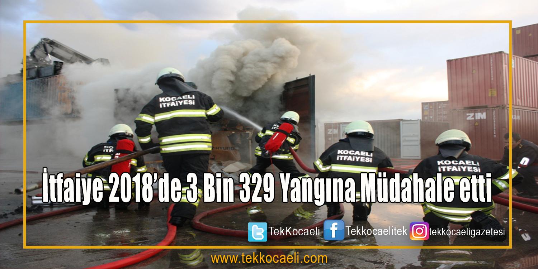 İtfaiye 2018'de 3 bin 329 yangına müdahale etti