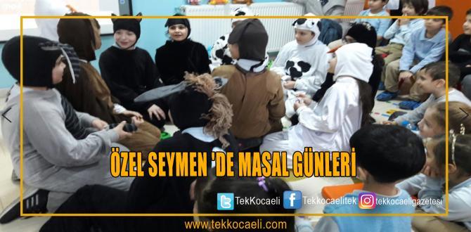 ÖZEL SEYMEN 'DE MASAL GÜNLERİ