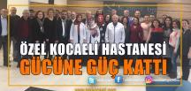 Özel Kocaeli Hastanesi Yeni Hekimlerle Daha da Güçlendi