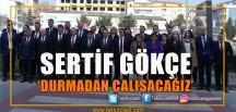 Sertif Gökçe, Meclis Üyesi Adaylarıyla Buluştu