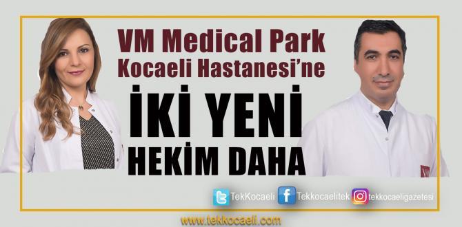 VM Medical Park Kocaeli Hekim Kadrosu Çok Güçlendi