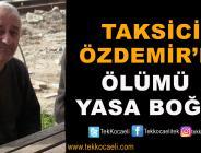 Taksici Naci Özdemir Vefat Etti