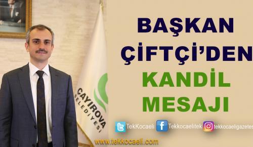Çayırova Belediye Başkanı Çiftçi'den Kandil Mesajı