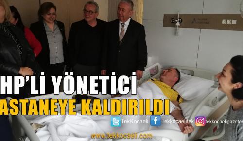 CHP'li Yönetici Hastaneye Kaldırıldı