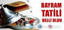 Ramazan Bayram Tatili Belli Oldu