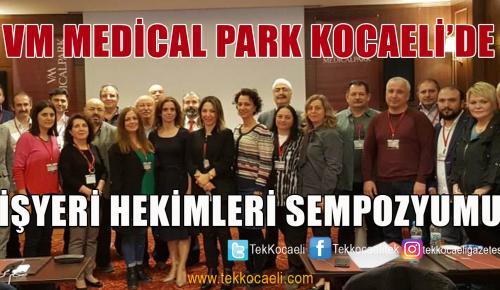 VM Medical Park Kocaeli Hastanesi'nde Sempozyum