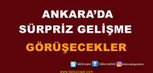 Ankara'da Flaş Görüşme