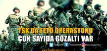 Çok Sayıda Askeri Personel Gözaltına Alındı
