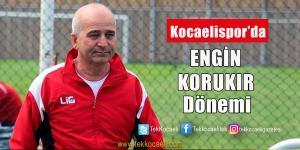 Kocaelispor'da Engin Korukır Dönemi