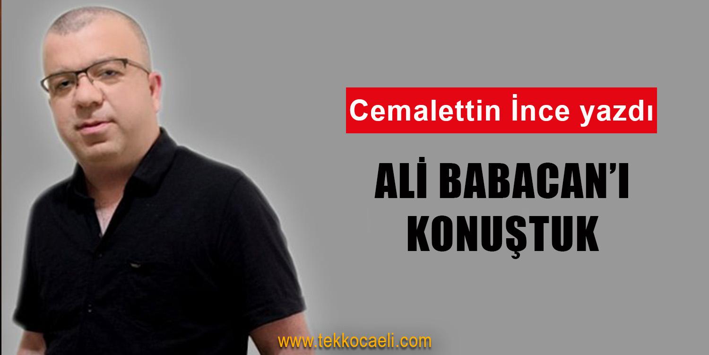 Ali Babacan'ı Konuştuk