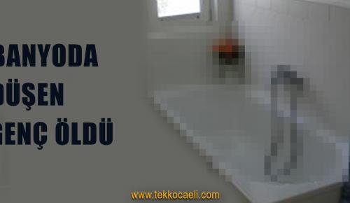 Banyoda Düşen Genç Can Verdi
