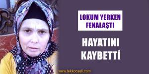 Lokum Yerken Fenalaşan Kadın Kurtarılamadı