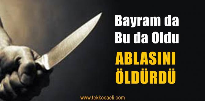 Bıçağı Ablasının Boğazına Sapladı
