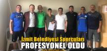 İzmit Belediyesi Sporcuları Profesyonel Oldu