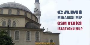 Caminin Minaresini Verici İstasyonu Yapmışlar!