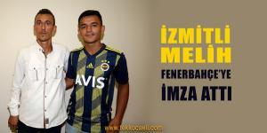 İzmitli Melih, Fenerbahçe'ye İmza Attı