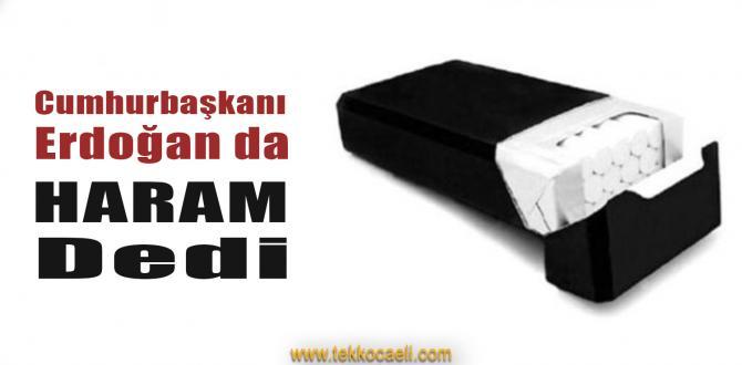 Sigara Haram Dedi