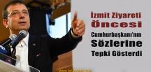Ekrem İmamoğlu, Cumhurbaşkanı Erdoğan'a Tepki Gösterdi