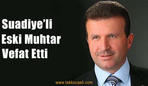 Suadiye Eski Muhtarı Mehmet Topçu Vefat Etti