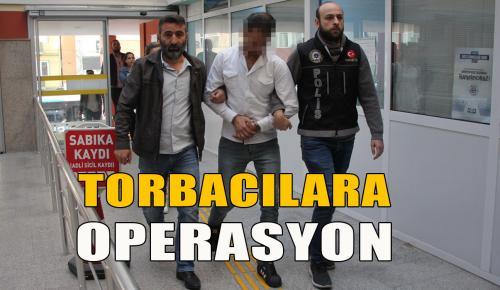 Torbacılara Operasyon; Çok Sayıda Gözaltı Var