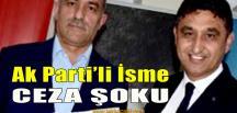 Ak Partili İsim Hapis Cezasına Çarptırılmış!