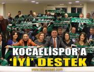 Kocaelispor'a 'İYİ' Destek