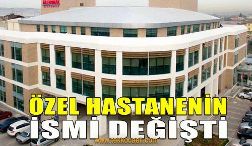 Kocaeli'deki Özel Hastane'nin İsmi Değişti