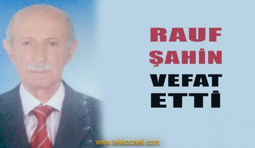 Seka Emeklisi Rauf Şahin vefat Etti