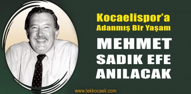 Mehmet Sadık Efe Ölümünün Yıldönümünde Anılacak