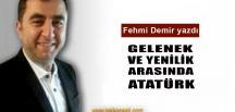 Gelenek ve Yenilik Arasında Atatürk