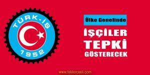 TÜRK-İŞ, Vergi Tasarısını Protesto Edecek
