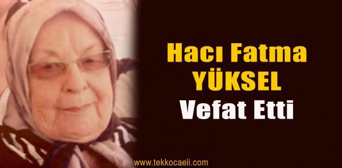 Fatma Yüksel 92 Yaşında Hayata Gözlerini Yumdu