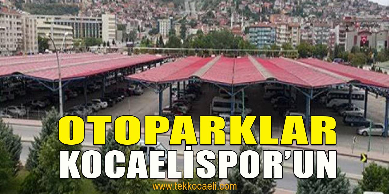Otoparklar Kocaelispor'a Tahsis Edildi