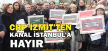 İzmit'te 'Kanal İstanbul'a Karşı İmza Kampanyası